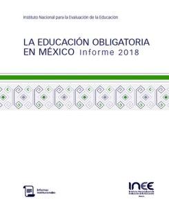 La educación obligatoria en México. Informe 2018